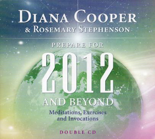 Diana Cooper & Rosemary Stephenson - Prepare for 2012 & Beyond (Double CD)